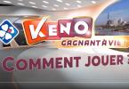 Comment jouer au Keno Gagnant à Vie - FDJ